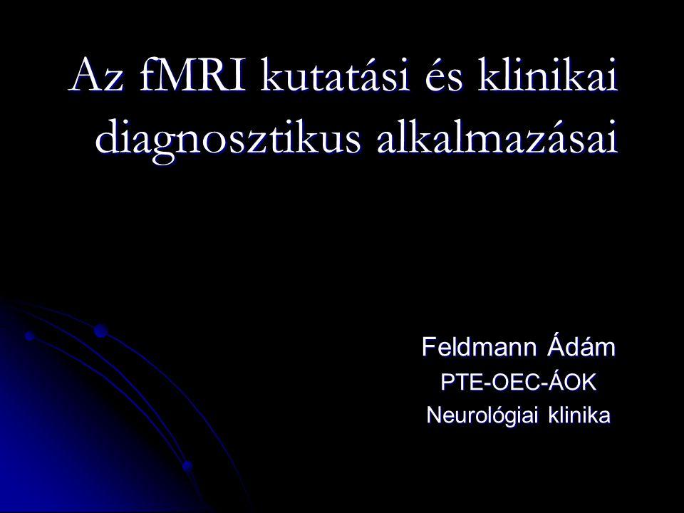 Az fMRI kutatási és klinikai diagnosztikus alkalmazásai