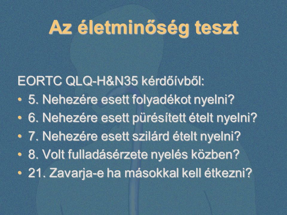 Az életminőség teszt EORTC QLQ-H&N35 kérdőívből: