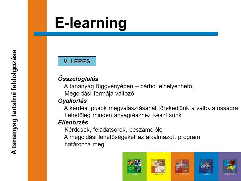 E-learning A tananyag tartalmi feldolgozása V. LÉPÉS Összefoglalás