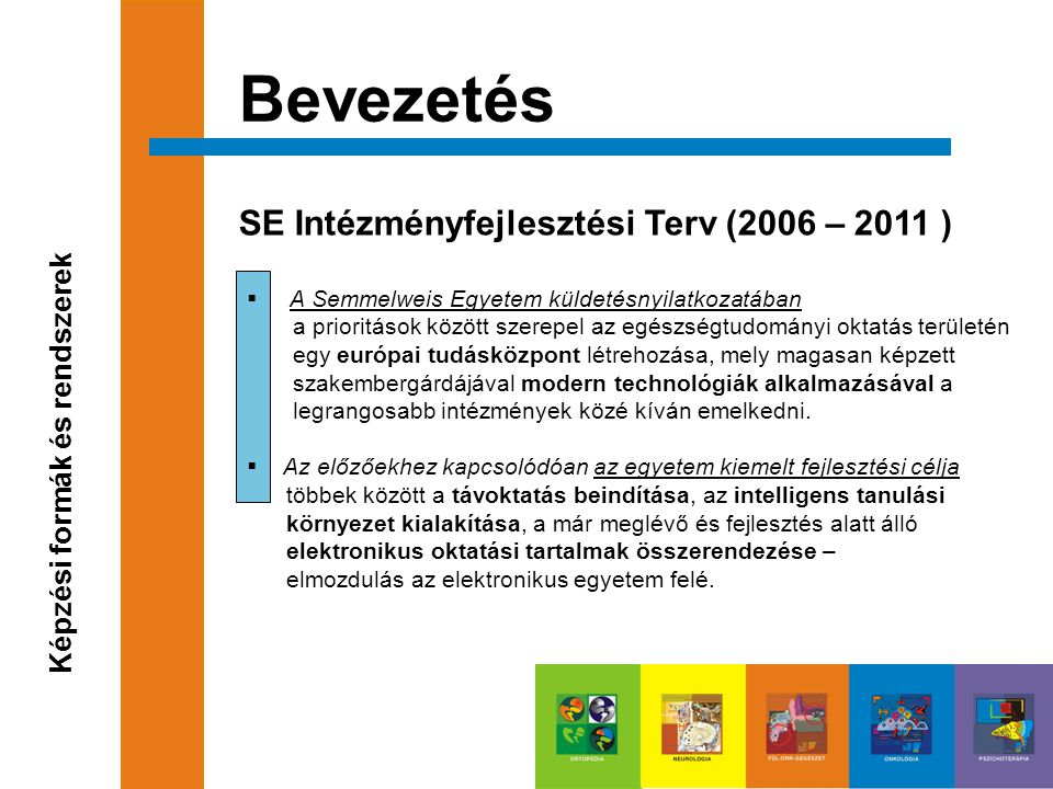 Bevezetés SE Intézményfejlesztési Terv (2006 – 2011 )