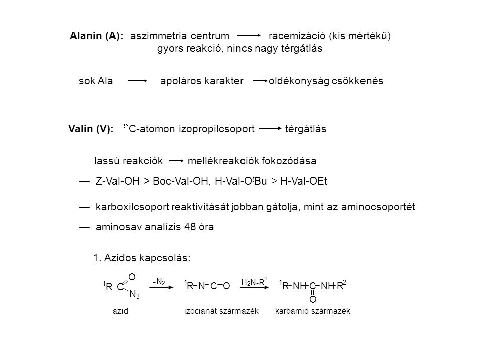 Alanin (A): aszimmetria centrum racemizáció (kis mértékű)