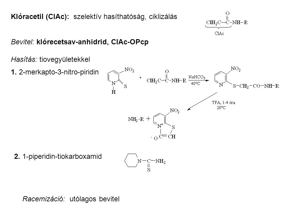 Klóracetil (ClAc): szelektív hasíthatóság, ciklizálás