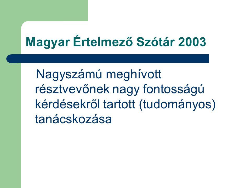 Magyar Értelmező Szótár 2003