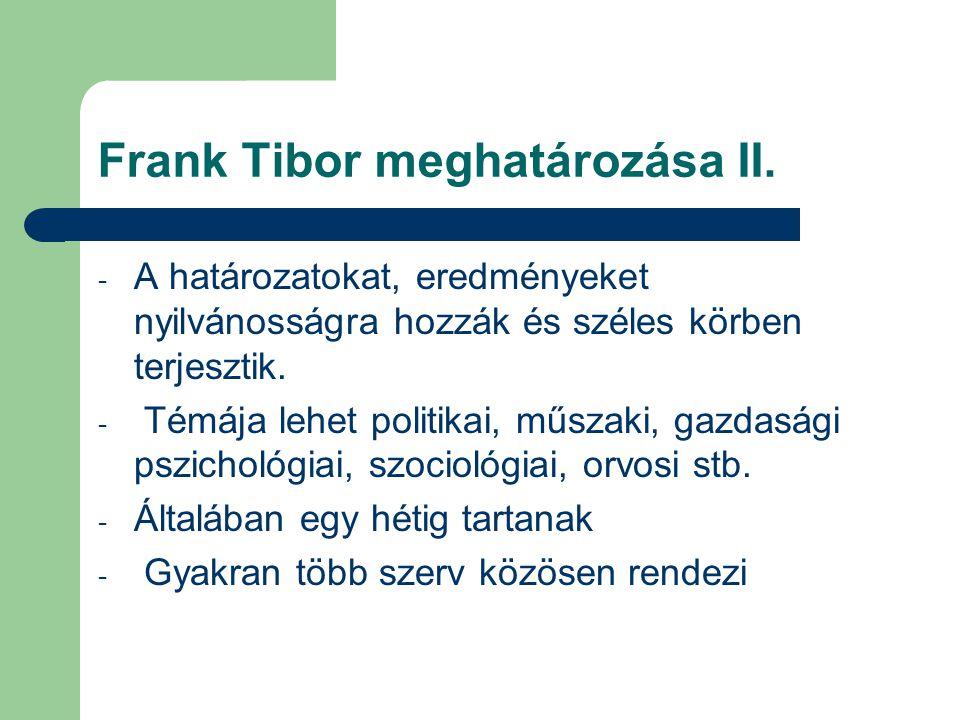 Frank Tibor meghatározása II.