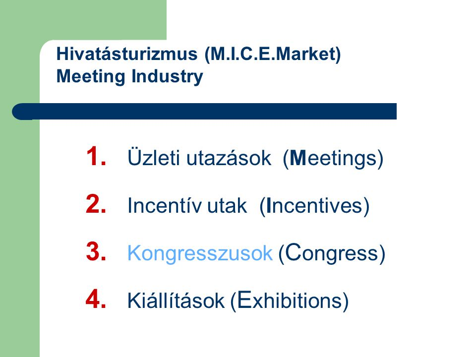 1. Üzleti utazások (Meetings) 2. Incentív utak (Incentives)