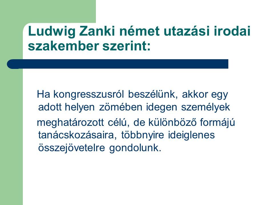 Ludwig Zanki német utazási irodai szakember szerint: