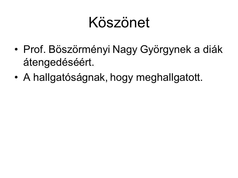 Köszönet Prof. Böszörményi Nagy Györgynek a diák átengedéséért.