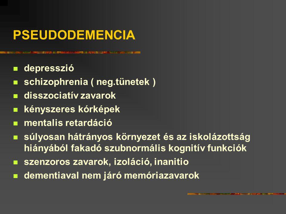 PSEUDODEMENCIA depresszió schizophrenia ( neg.tünetek )
