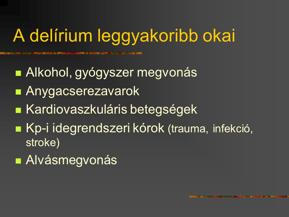 A delírium leggyakoribb okai