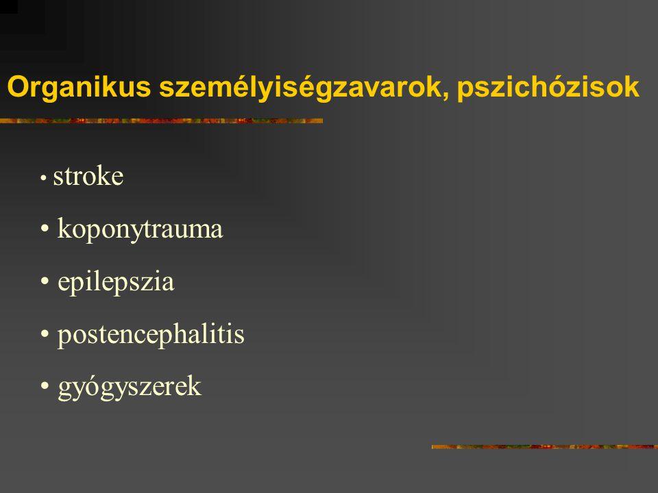Organikus személyiségzavarok, pszichózisok