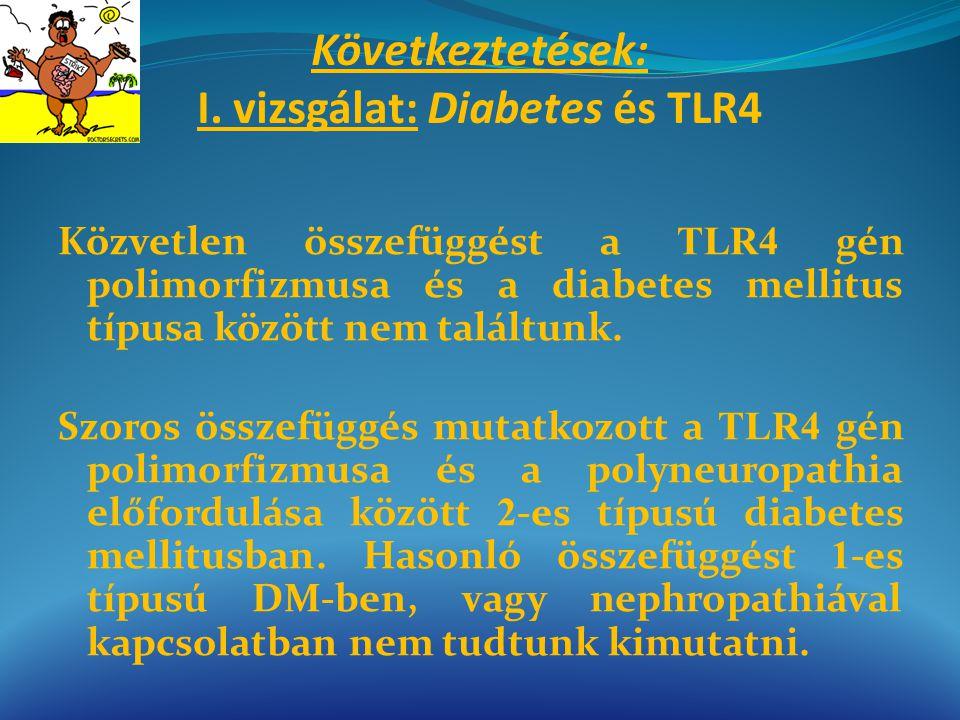 Következtetések: I. vizsgálat: Diabetes és TLR4