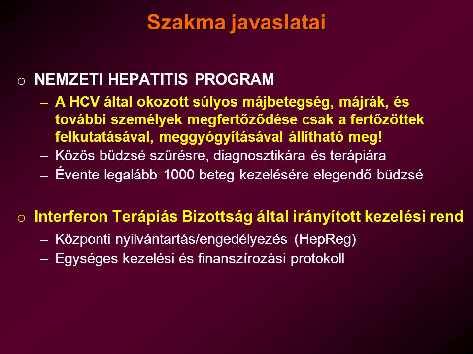 Szakma javaslatai NEMZETI HEPATITIS PROGRAM