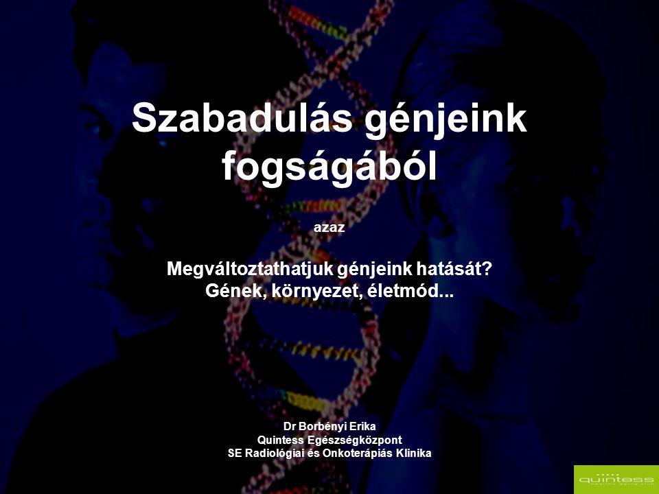 Szabadulás génjeink fogságából