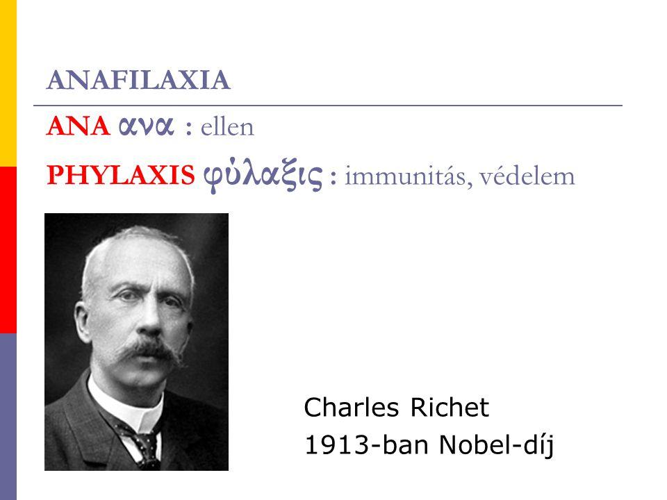 ANAFILAXIA ANA ανα : ellen PHYLAXIS φύλαξις : immunitás, védelem