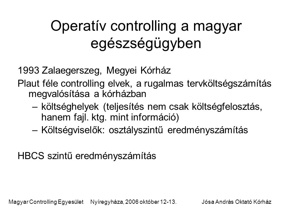 Operatív controlling a magyar egészségügyben