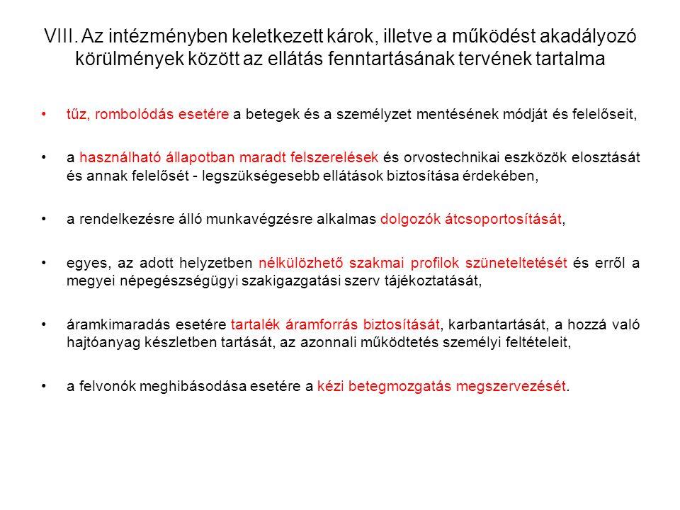 VIII. Az intézményben keletkezett károk, illetve a működést akadályozó körülmények között az ellátás fenntartásának tervének tartalma