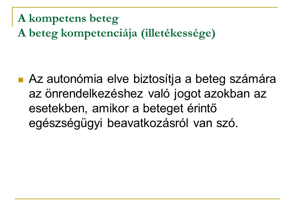 A kompetens beteg A beteg kompetenciája (illetékessége)
