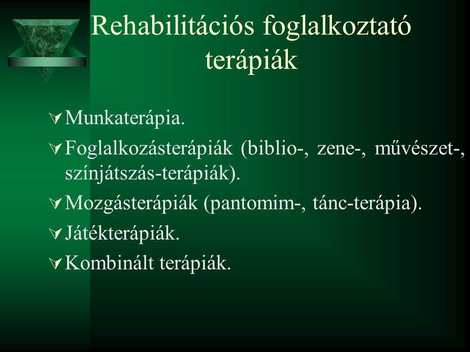 Rehabilitációs foglalkoztató terápiák