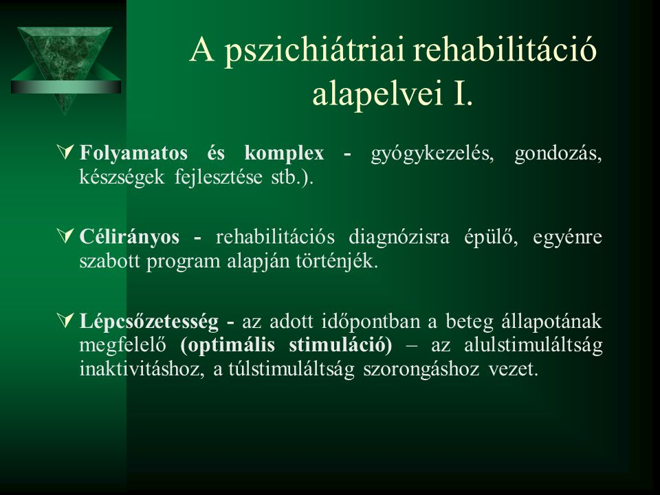 A pszichiátriai rehabilitáció alapelvei I.