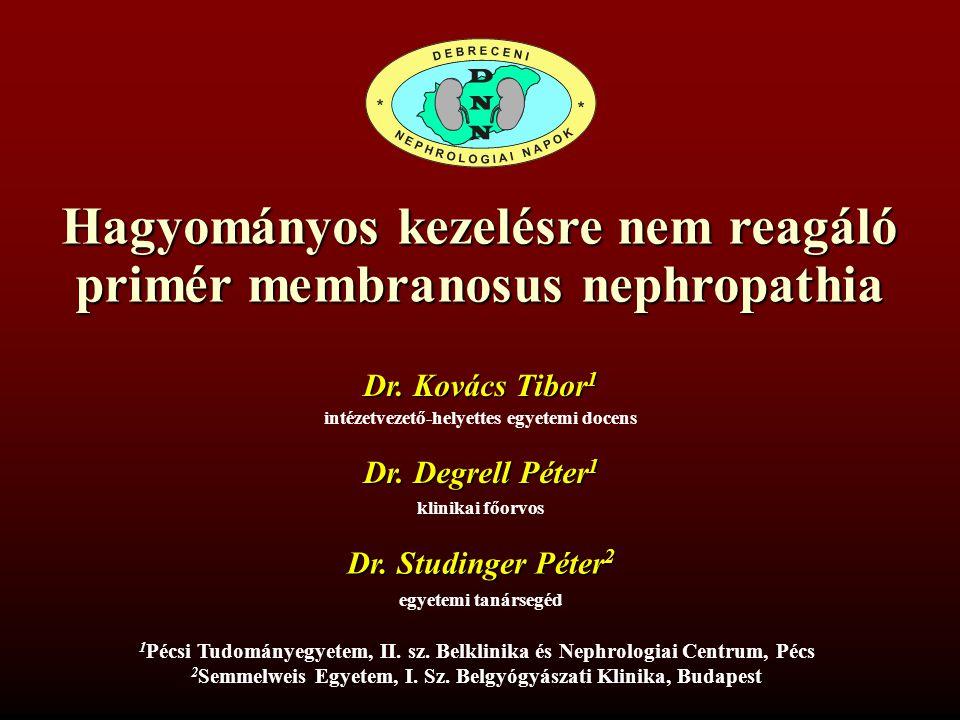 Hagyományos kezelésre nem reagáló primér membranosus nephropathia