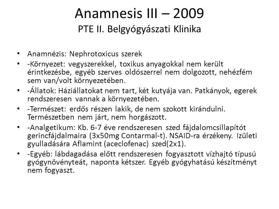 Anamnesis III – 2009 PTE II. Belgyógyászati Klinika