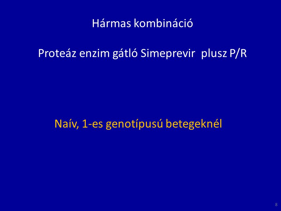 Hármas kombináció Proteáz enzim gátló Simeprevir plusz P/R