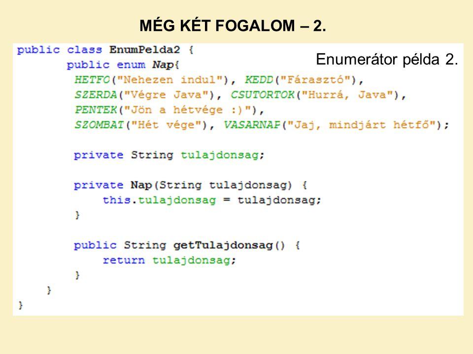 MÉG KÉT FOGALOM – 2. Enumerátor példa 2.