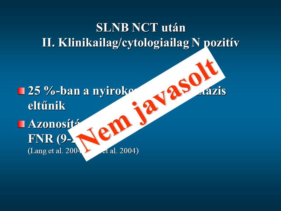 SLNB NCT után II. Klinikailag/cytologiailag N pozitív