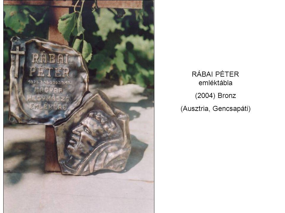 RÁBAI PÉTER emléktábla (2004) Bronz (Ausztria, Gencsapáti)