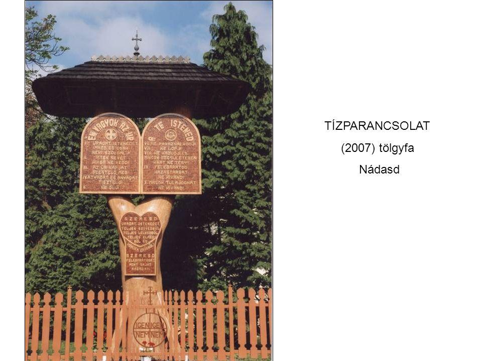 TÍZPARANCSOLAT (2007) tölgyfa Nádasd