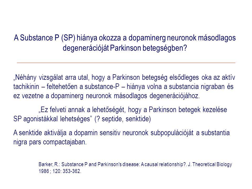 A Substance P (SP) hiánya okozza a dopaminerg neuronok másodlagos degenerációját Parkinson betegségben
