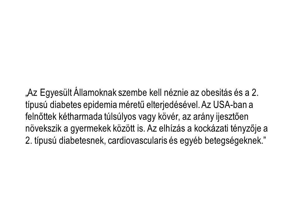 """""""Az Egyesült Államoknak szembe kell néznie az obesitás és a 2"""