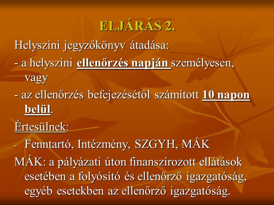 ELJÁRÁS 2. Helyszíni jegyzőkönyv átadása: