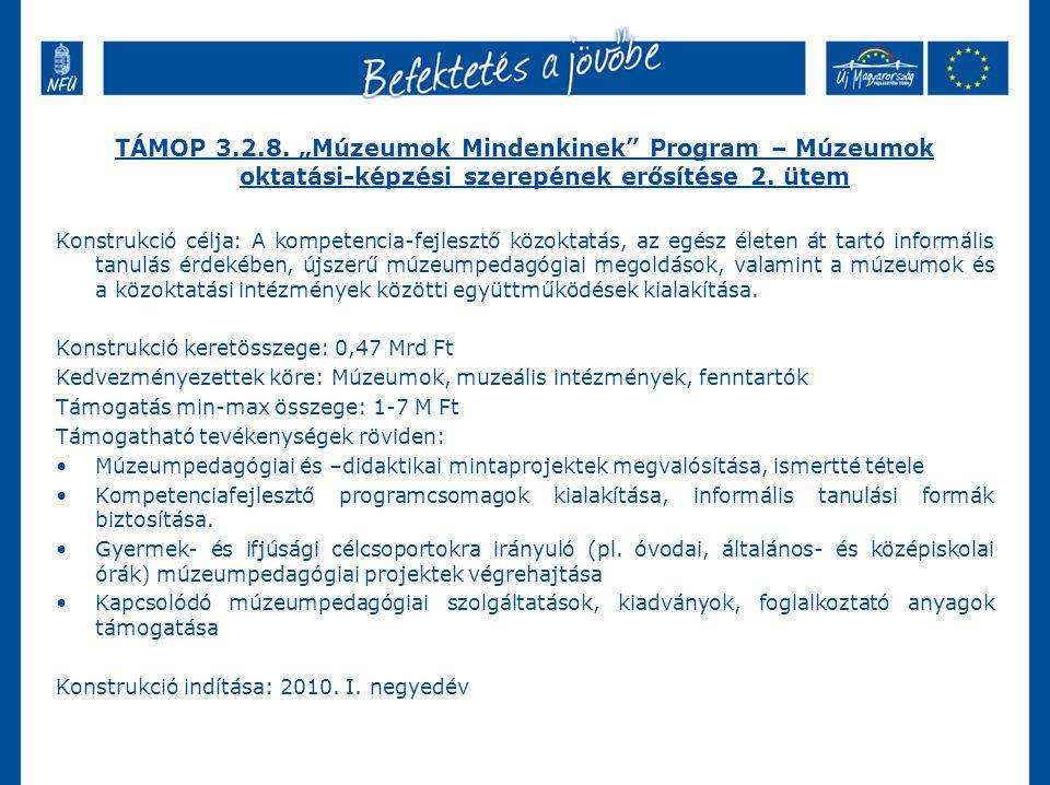 """TÁMOP 3.2.8. """"Múzeumok Mindenkinek Program – Múzeumok oktatási-képzési szerepének erősítése 2. ütem"""