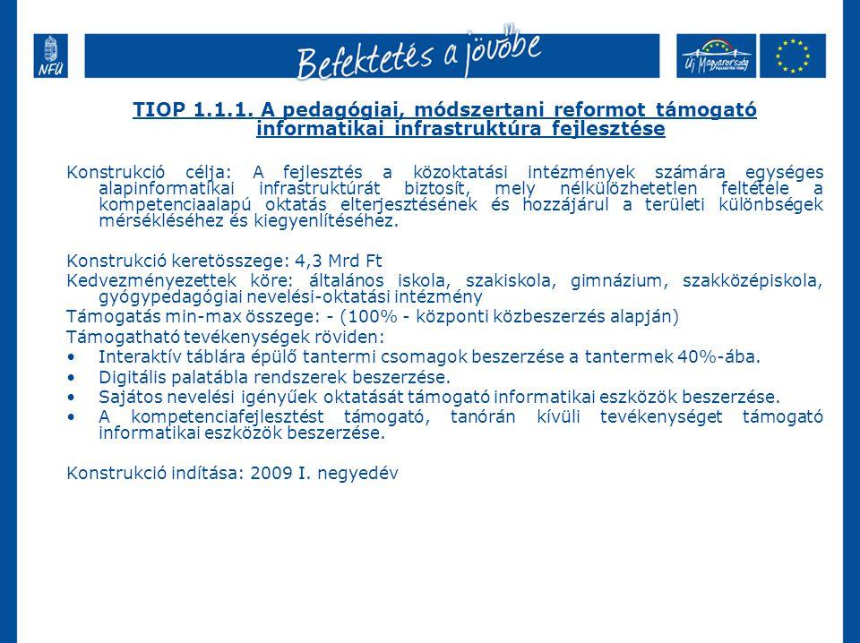 TIOP 1.1.1. A pedagógiai, módszertani reformot támogató informatikai infrastruktúra fejlesztése