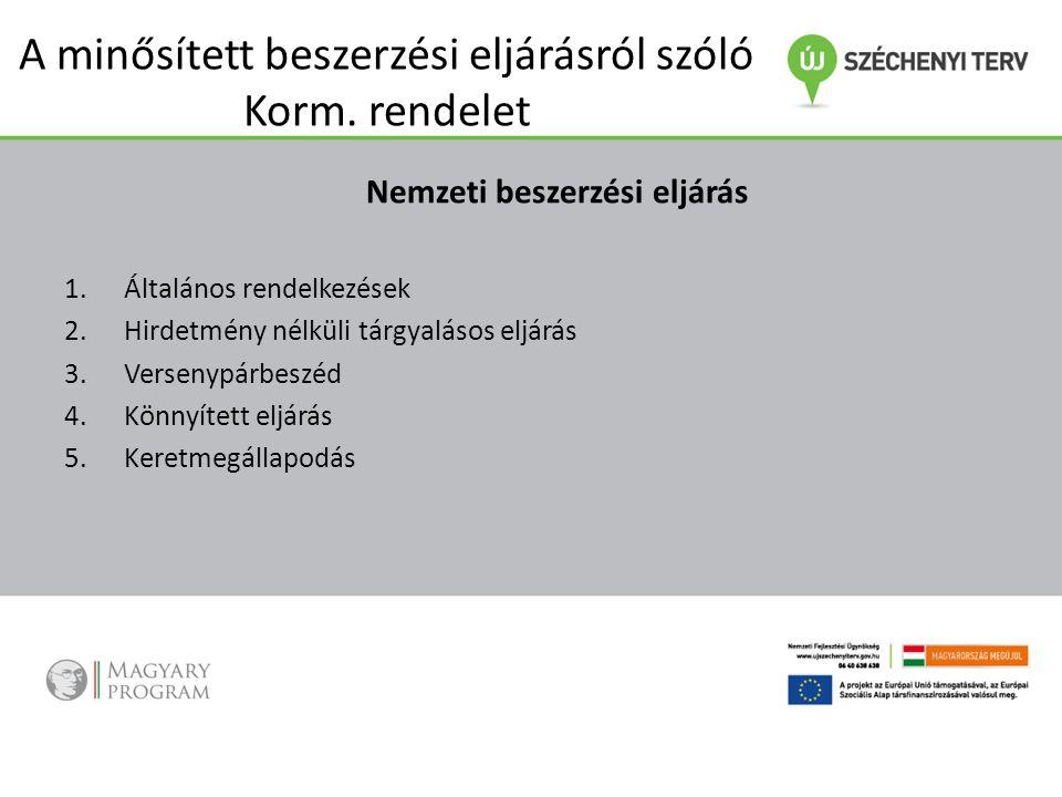 A minősített beszerzési eljárásról szóló Korm. rendelet