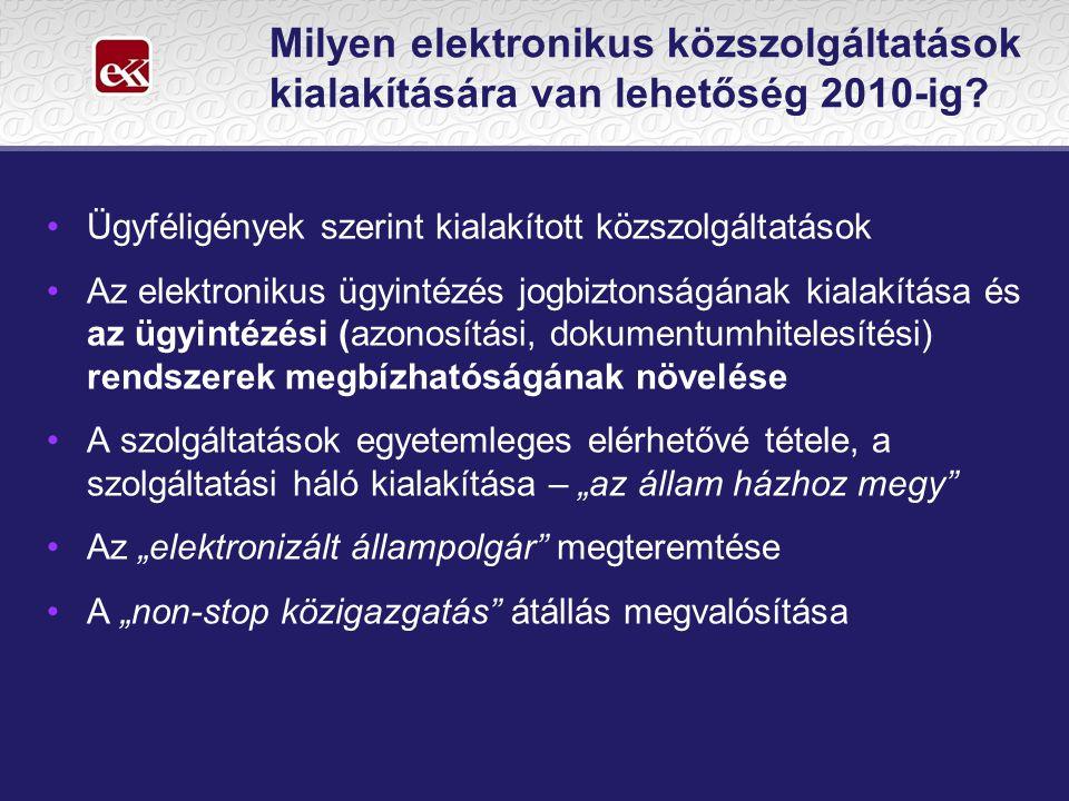 Milyen elektronikus közszolgáltatások kialakítására van lehetőség 2010-ig