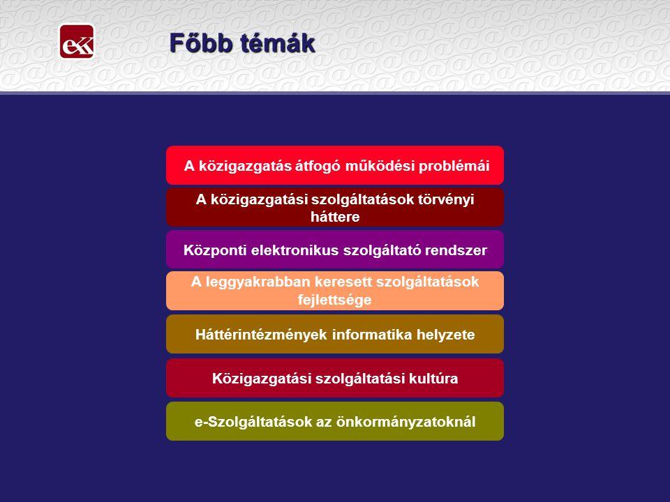 Főbb témák A közigazgatás átfogó működési problémái