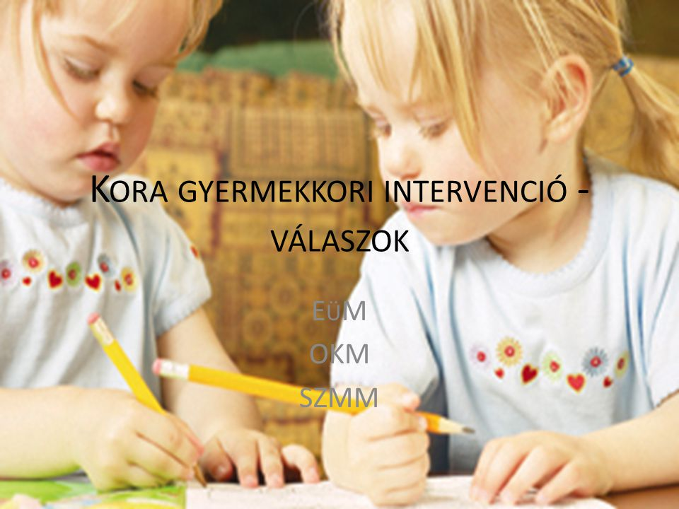 Kora gyermekkori intervenció - válaszok