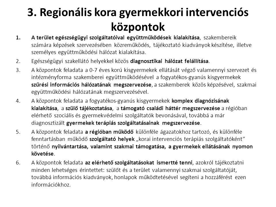 3. Regionális kora gyermekkori intervenciós központok
