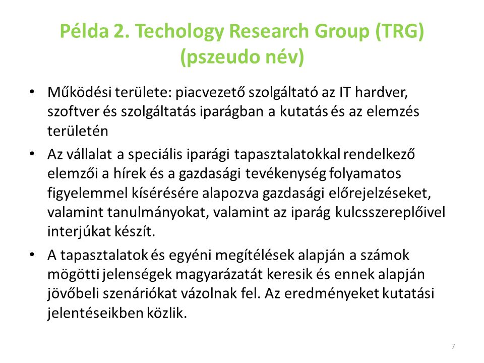 Példa 2. Techology Research Group (TRG) (pszeudo név)