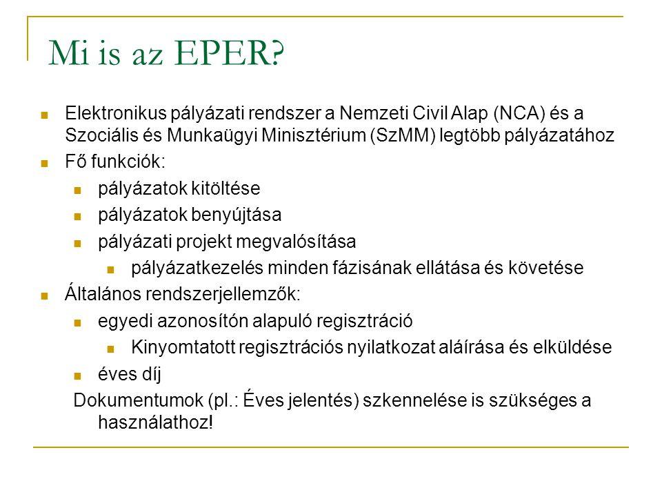 Mi is az EPER Elektronikus pályázati rendszer a Nemzeti Civil Alap (NCA) és a Szociális és Munkaügyi Minisztérium (SzMM) legtöbb pályázatához.