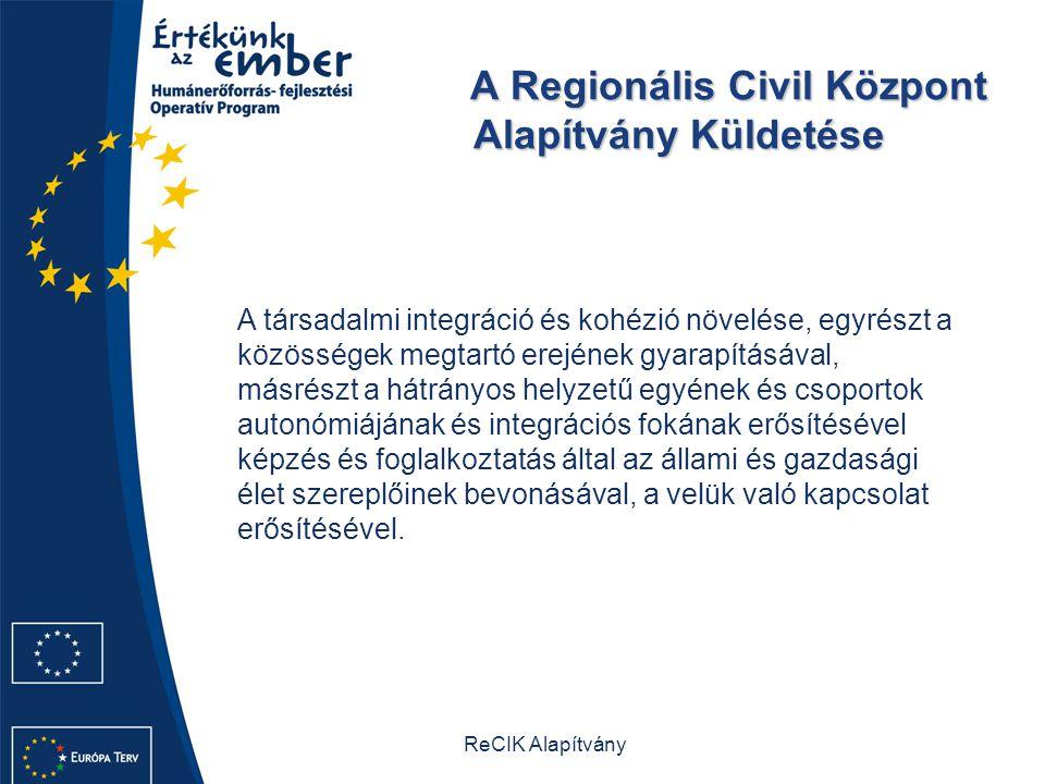 A Regionális Civil Központ Alapítvány Küldetése