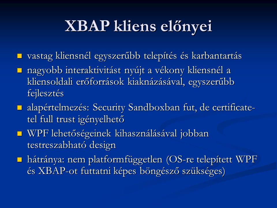 XBAP kliens előnyei vastag kliensnél egyszerűbb telepítés és karbantartás.