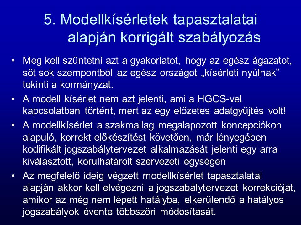 5. Modellkísérletek tapasztalatai alapján korrigált szabályozás