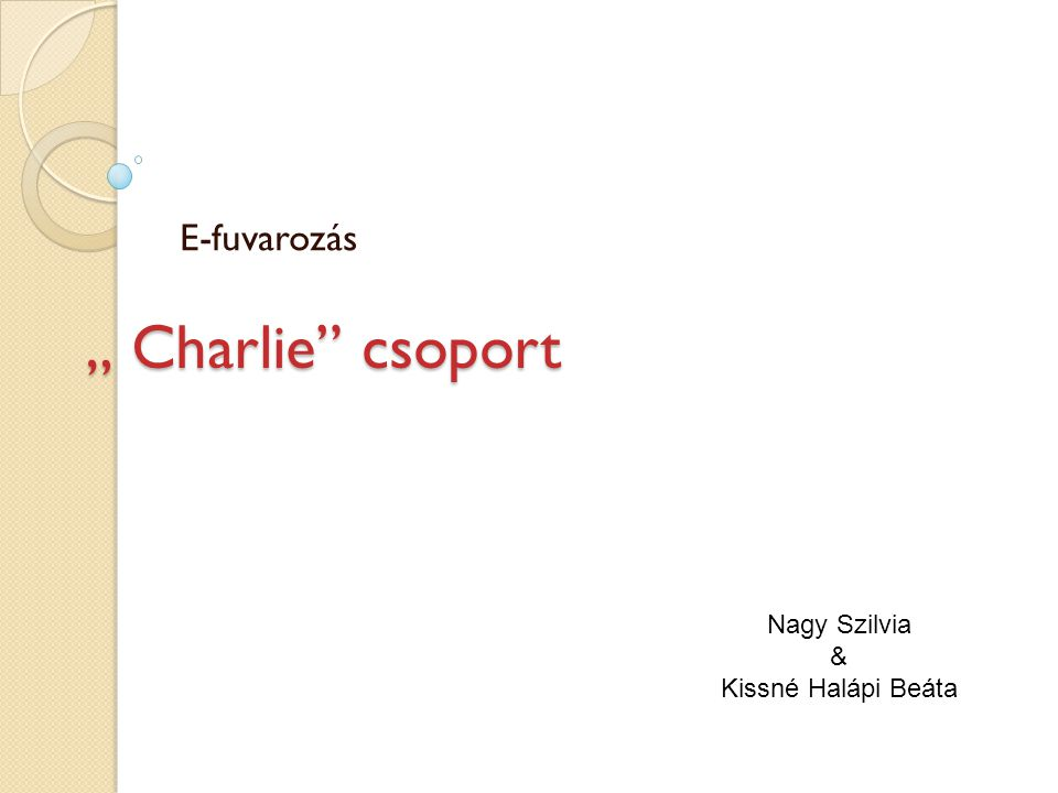 """"""" Charlie csoport E-fuvarozás Nagy Szilvia & Kissné Halápi Beáta"""