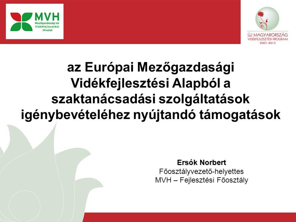 az Európai Mezőgazdasági Vidékfejlesztési Alapból a szaktanácsadási szolgáltatások igénybevételéhez nyújtandó támogatások