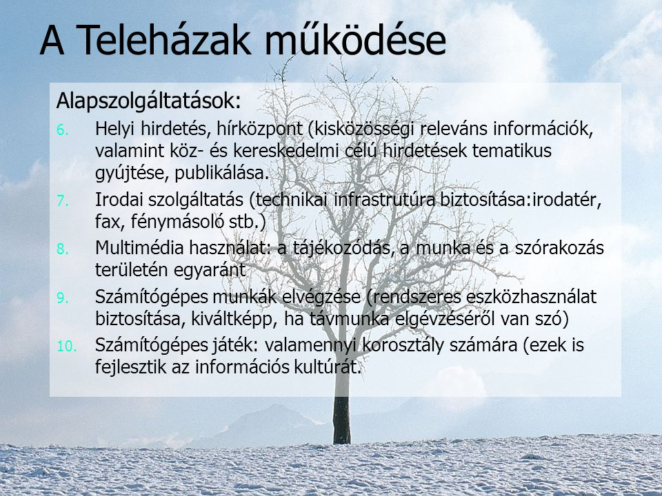 A Teleházak működése Alapszolgáltatások: