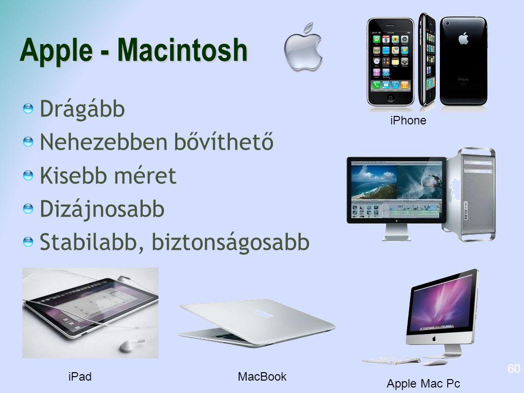 Apple - Macintosh Drágább Nehezebben bővíthető Kisebb méret