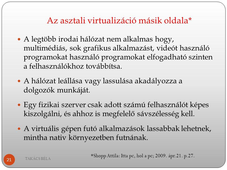 Az asztali virtualizáció másik oldala*